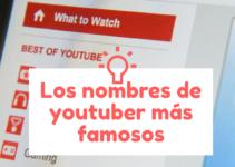 Los nombres de youtubers más famosos