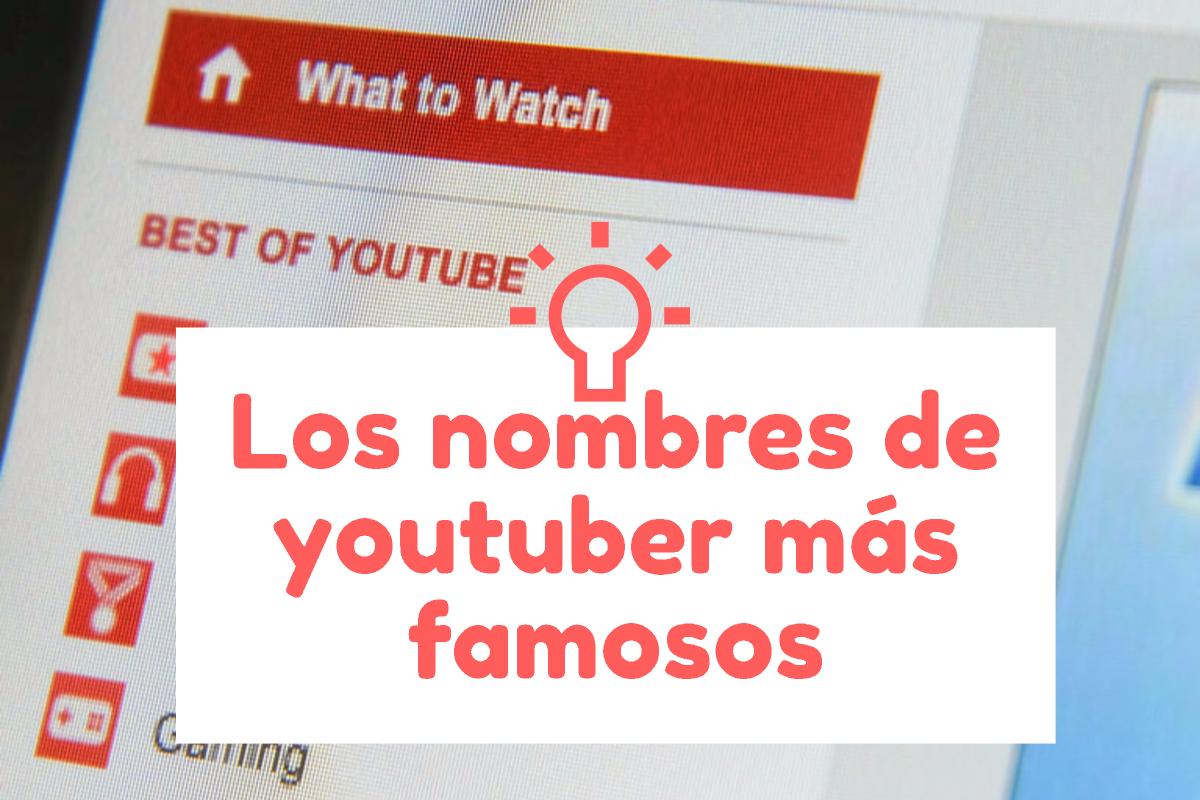 Los nombres de youtubers m s famosos nombres para todo - Nombres de cuadros famosos ...